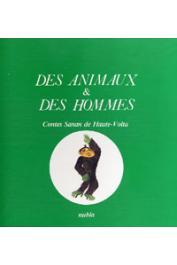 PLATIEL Suzanne ou PLATIEL Suzy (traduction et adaptation) - Des Animaux & des hommes: contes Sanan de Haute-Volta. 1