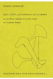 BONNAFE Pierre - Nzo Lipfu, le lignage de la mort: la sorcellerie, idéologie de la lutte sociale sur le plateau Kukuya