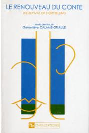 CALAME-GRIAULE Geneviève, (sous la direction de) - Le renouveau du conte = The Revival of storytelling