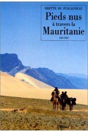 DU PUIGAUDEAU Odette - Pieds nus à travers la Mauritanie: deux voyageuses non conformistes à l'épreuve du désert (1933-1934)