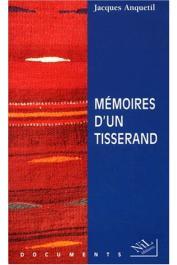 ANQUETIL Jacques - Mémoires d'un tisserand: au fil du temps