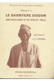 GALLAY Alain, SAUVAIN-DUGERDIL Claudine - Le Sarnyere dogon: archéologie d'un isolat, Mali