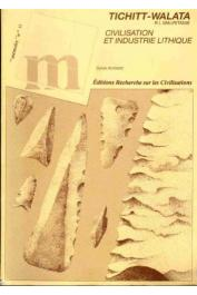 AMBLARD Sylvie - Tichitt-Walata, République Islamique de Mauritanie: civilisation et industrie lithique