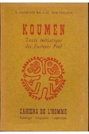 BA Amadou Hampate, DIETERLEN Germaine - Koumen. Texte initiatique des pasteurs peul