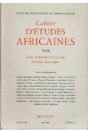 Cahiers d'études africaines - 073/076 - Gens et paroles d'Afrique. Ecrits pour Denise Paulme
