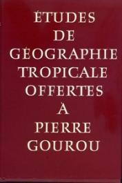 Etudes de géographie tropicale offertes à Pierre Gourou