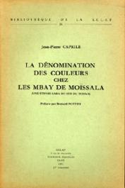 CAPRILE Jean-Pierre - La dénomination des couleurs chez les Mbay de Moïssala (une ethnie sara du sud du Tchad)