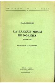 HAGEGE Claude - La langue Mbum de Nganha (Cameroun). Phonologie, grammaire