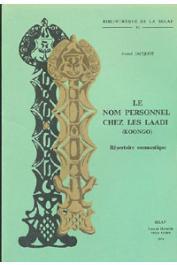 JACQUOT André - Le nom personnel chez les Laadi (Koongo). Répertoire onomastique