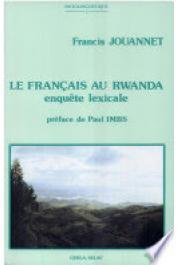 JOUANNET Francis - Le français au Rwanda: enquête lexicale