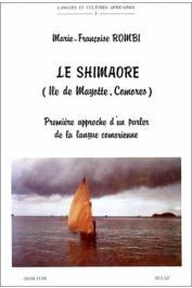 ROMBI Marie-Françoise - Le Shimaore: première approche d'un parler de la langue comorienne (Ile de Mayotte, Comores)