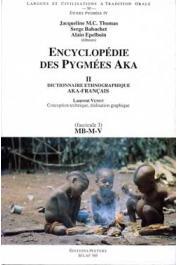 THOMAS Jacqueline M.C., BAHUCHET Serge, (éditeurs) - Encyclopédie des pygmées Aka - Livre II. Dictionnaire ethnographique aka- français, fascicule 03: Phonèmes MB, M, V