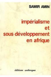 AMIN Samir - Impérialisme et sous-développement en Afrique