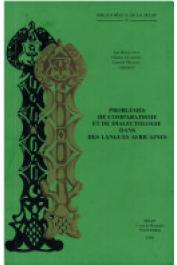 BOUQUIAUX Luc, GUARISMA Gladys, MANESSY Gabriel et Alia - Problèmes de comparatisme et de dialectologie dans les langues africaines
