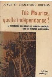DURAND Joyce - L'Île Maurice, quelle indépendance ? : la reproduction des rapports de production capitaliste dans une formation sociale dominée