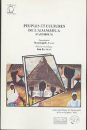 BOUTRAIS Jean, (éditeur) - Peuples et cultures de l'Adamaoua (Cameroun). Actes du Colloque de Ngaoundéré, 14-16 janvier 1992