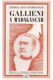 CHARBONNEAU Jean - Galliéni à Madagascar
