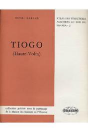BARRAL Henri - Tiogo: étude géographique d'un terroir léla, Haute-Volta