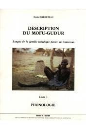 BARRETEAU Daniel - Description du Mofu-Gudur: langue de la famille tchadique parlée au Cameroun. Volume 1: phonologie, esquisse grammaticale,conte