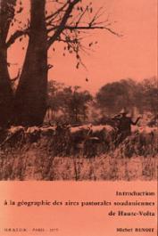 BENOIT Michel - Introduction à la géographie des aires pastorales soudaniennes de Haute-Volta