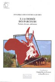 BLANC-PAMARD Chantal, BOUTRAIS Jean - Dynamique des systèmes agraires. A la croisée des parcours: pasteurs, éleveurs, cultivateurs