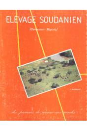 BOUTRAIS Jean - L'élevage soudanien: des parcours de savane aux ranchs (Cameroun-Nigeria)