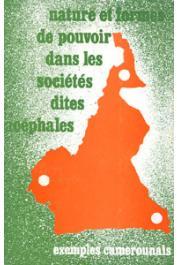 JOURNEES SCIENTIFIQUES DE YAOUNDE (1978) - Nature et formes de pouvoir dans les sociétés dites acéphales. Exemples camerounais. Comptes-Rendus de la journée scientifique de Yaoundé - 1er mars 1978