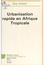 ANKERL Guy - Urbanisation rapide en Afrique tropicale
