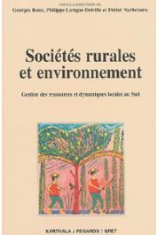 ROSSI Georges, LAVIGNE DELVILLE Philippe, NARBEBURU Didier, (éditeurs) - Sociétés rurales et environnement: gestion des ressources et dynamiques locales au Sud