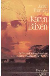 THURMAN Judith - Karen Blixen: du Danemark au Kenya, toute la vie de l'auteur de la ferme africaine