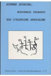 HIRSCH Bertrand, ADJEMIAN Boris, BOSC-TIESSE Claire, WION Anais, (sous la direction de) - Autres sources, nouveaux regards sur l'histoire africaine