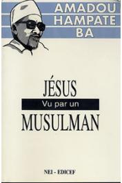 BA Amadou Hampate - Jésus vu par un musulman