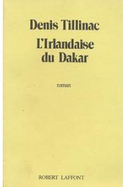 TILLINAC Denis - L'irlandaise du Dakar (Laffont 1986)