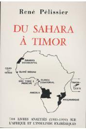 PELISSIER René - Du Sahara à Timor: 700 livres analysés (1980-1990) sur l'Afrique et l'Insulinde ex-ibériques