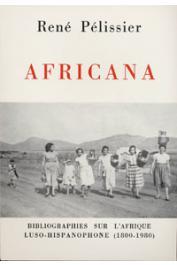PELISSIER René - Africana: bibliographies sur l'Afrique luso-hispanophone, 1800-1980