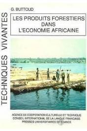 BUTTOUD Gérard - Les produits forestiers dans l'économie africaine