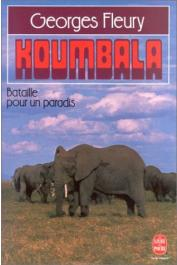 FLEURY Georges - Koumbala. Bataille pour un paradis