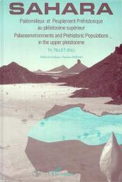 TILLET Thierry, (sous la direction de) - Sahara: paléomilieux et peuplement préhistorique au pléistocène supérieur