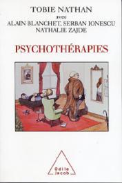 NATHAN Tobie, BLANCHET Alain, IONESCU Serban, ZAJDE Nathalie - Psychothérapies