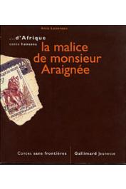 LUXEREAU Anne - La malice de monsieur Araignée. Conte haoussa