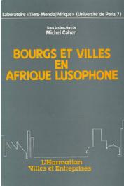 CAHEN Michel, (sous la direction de) - Bourgs et villes en Afrique lusophone: villas et cidades