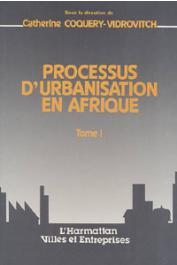COQUERY-VIDROVITCH Catherine, (éditeur) - Processus d'urbanisation en Afrique. Tome 1