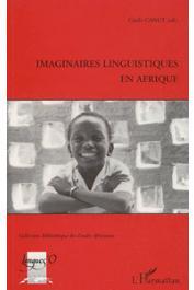 CANUT Cécile, (éditeur) - Imaginaires linguistiques en Afrique. Actes du Colloque de l'INALCO: Attitudes, représentations et imaginaires linguistiques en Afrique. Quelles notions pour quelles réalités. 9 novembre 1996