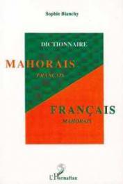 BLANCHY Sophie - Dictionnaire mahorais-français, français-mahorais
