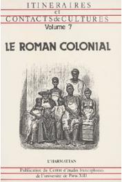 Itinéraires et Contacts de Culture - 07 / Le roman colonial (1)