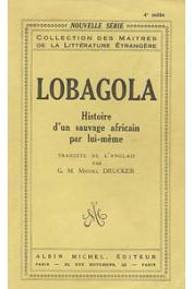Lobagola. Histoire d'un sauvage africain par lui-même traduite de l'anglais par G.M. Michel Drucker