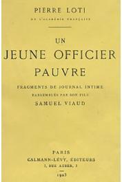 LOTI Pierre - Un jeune officier pauvre. Fragments de journal intime rassemblés par son fils Samuel Viaud