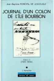 RENOYAL DE LESCOUBLE Jean-Baptiste, DODILLE Norbert, (éditeur) - Journal d'un colon de l'île Bourbon