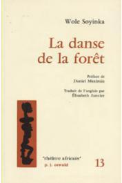 SOYINKA Wole - La danse de la forêt