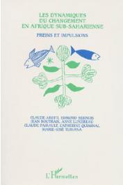 TUBIANA Marie-José, LUXEREAU Anne, ARDITI Claude (éditeurs)-  Les dynamiques du changement en Afrique sub-saharienne. Freins et impulsions